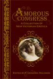 Amorous Congress:  A Collection of New Victorian Erotica