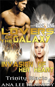 Invasion of Her Heart: Book One of the Lovers of the Galaxy Series