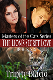 The Lion's Secret Love: Book Six in the Masters of the Cats Series