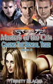 Caging the Bengal Tiger: Book Three of The Masters of the Cats Series