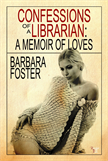 Confessions of a Librarian - A Memoir of Loves