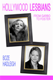 Hollywood Lesbians: From Garbo to Foster