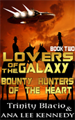 Bounty Hunters of the Heart, Book Two of the Lovers of the Galaxy Series