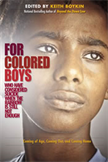 For Colored Boys Who Have Considered Suicide When the Rainbow is Still Not Enough, Coming Out