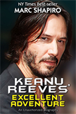 Keanu Reeves' Excellent Adventure - An Unauthorized Biography