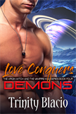 Love Conquers Demons - Book Four of the Virgin Witch and the Vampire King Series