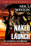 Naked Launch, Book Two