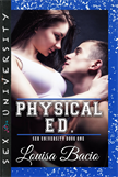 Physical Education - Book One of Sex University Series