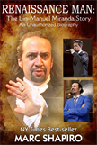 Renaissance Man   The Lin-Manuel Miranda Story An Unauthorized Biography