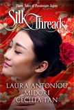 Silk Threads -  Three Tales of Passionate Japan