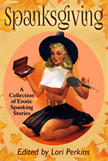 Spanksgiving - A Collection of Erotic Spanking Stories