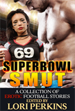 Super Bowl Smut  -  A Collection of Erotic Football Stories