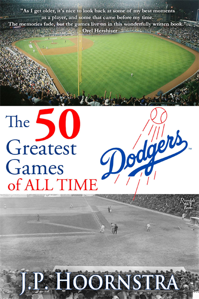 The 50 Greatest Dodgers Games of All Time | Riverdale Avenue