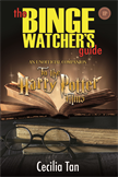 The Binge Watcher's Guide to the Harry Potter Films - An Unofficial Companion