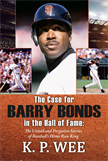 The Case for Barry Bonds in the Hall of Fame - The Untold and Forgotten Stories of Baseball's Home R