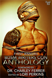 The First Annual BDSM Writers Con Anthology