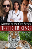 The Tiger King--Masters of the Cats, Part One