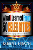 What I Learned From 50 Celebrities  (By Screwing Up In Front of Them)